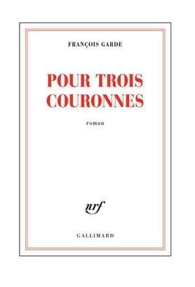 Pour trois couronnes François Garde.jpg