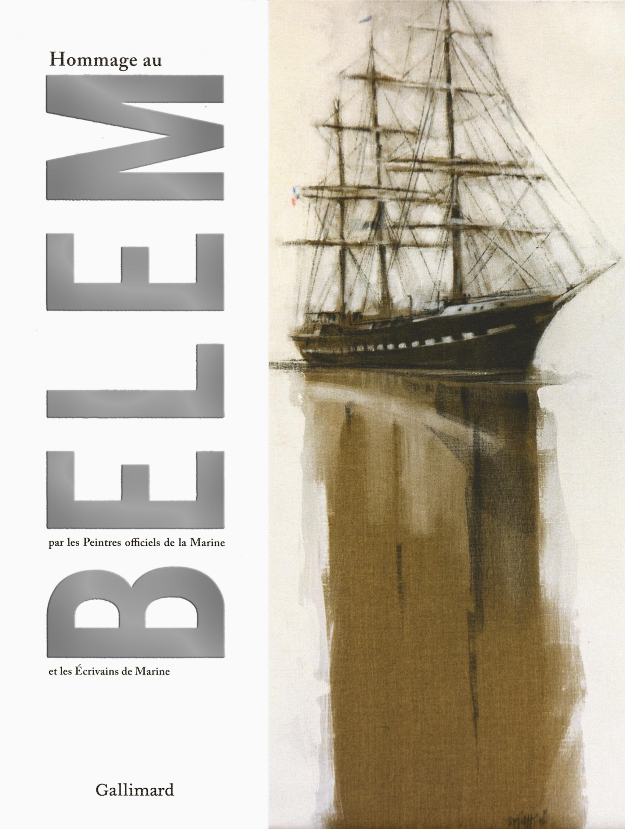 Belem, hommage, 120 ans, beau livre, gallimard, peintres de marine, écrivains de marine, mer, marine, littérature, arts