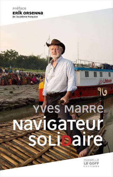 yves marre,navigateur solidaire,aventure,expédition,fleuve,mer,bangladesh,solidarité,humanitaire,watever,ong