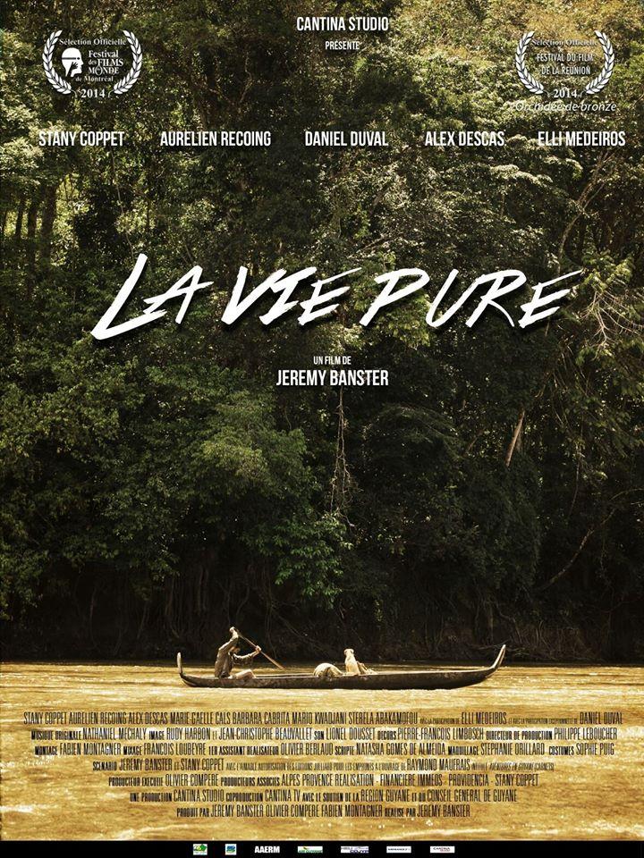 la vie pure,purelife,le film,raymondmaufrais,guyane aventure,expédition