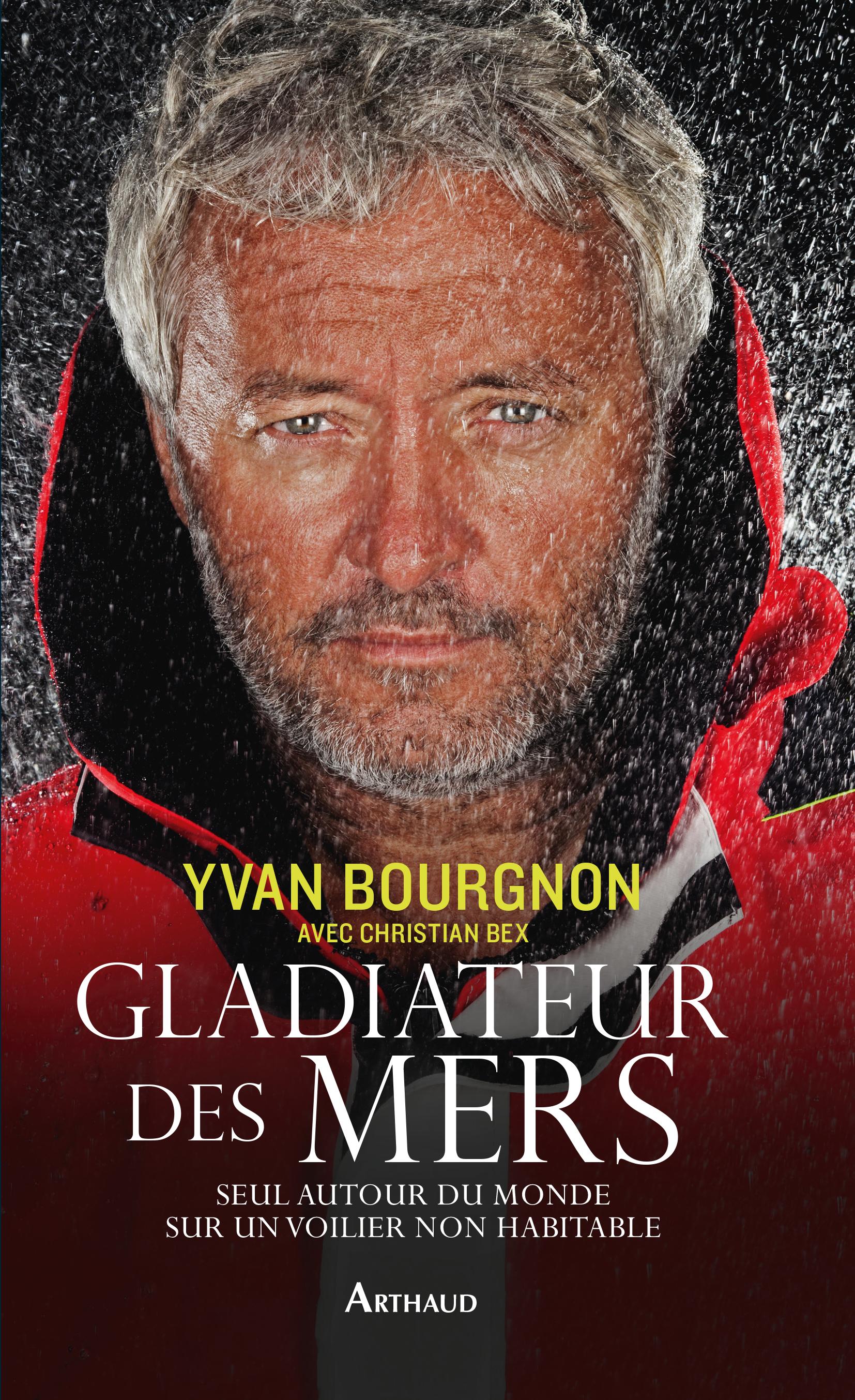 yvan bourgnon,tour du monde,catamaran,gladiateur des mers,défi,christian bex,océans,mer