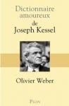 livre,dictionnaire amoureux,éditions plon,joseph kessel,olvier weber,journalisme,grand reportage