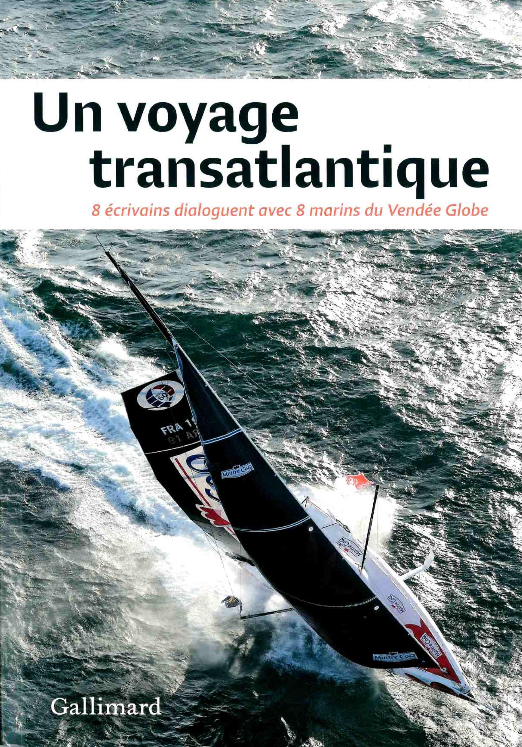 livre,récit,course au large,compétition,un voyage transatlantique,8 marins,8 écrivains,vendée globe,gallimard