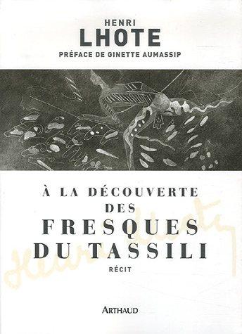 aventure, exploration, sahara, henri lhote, arthaud, socité des explorateurs français, afrique