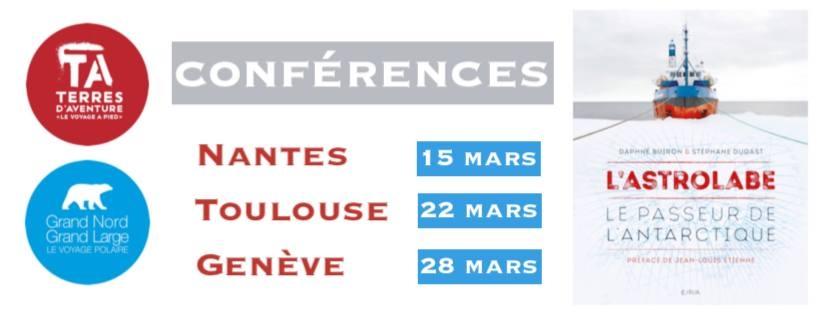 tournée,conference,astrolabe,2018,stéphane dugast,daphné buiron,livre,l'astrolabe,le passeur de l'antarctique,éditions epa,polaire,aventures,sciences