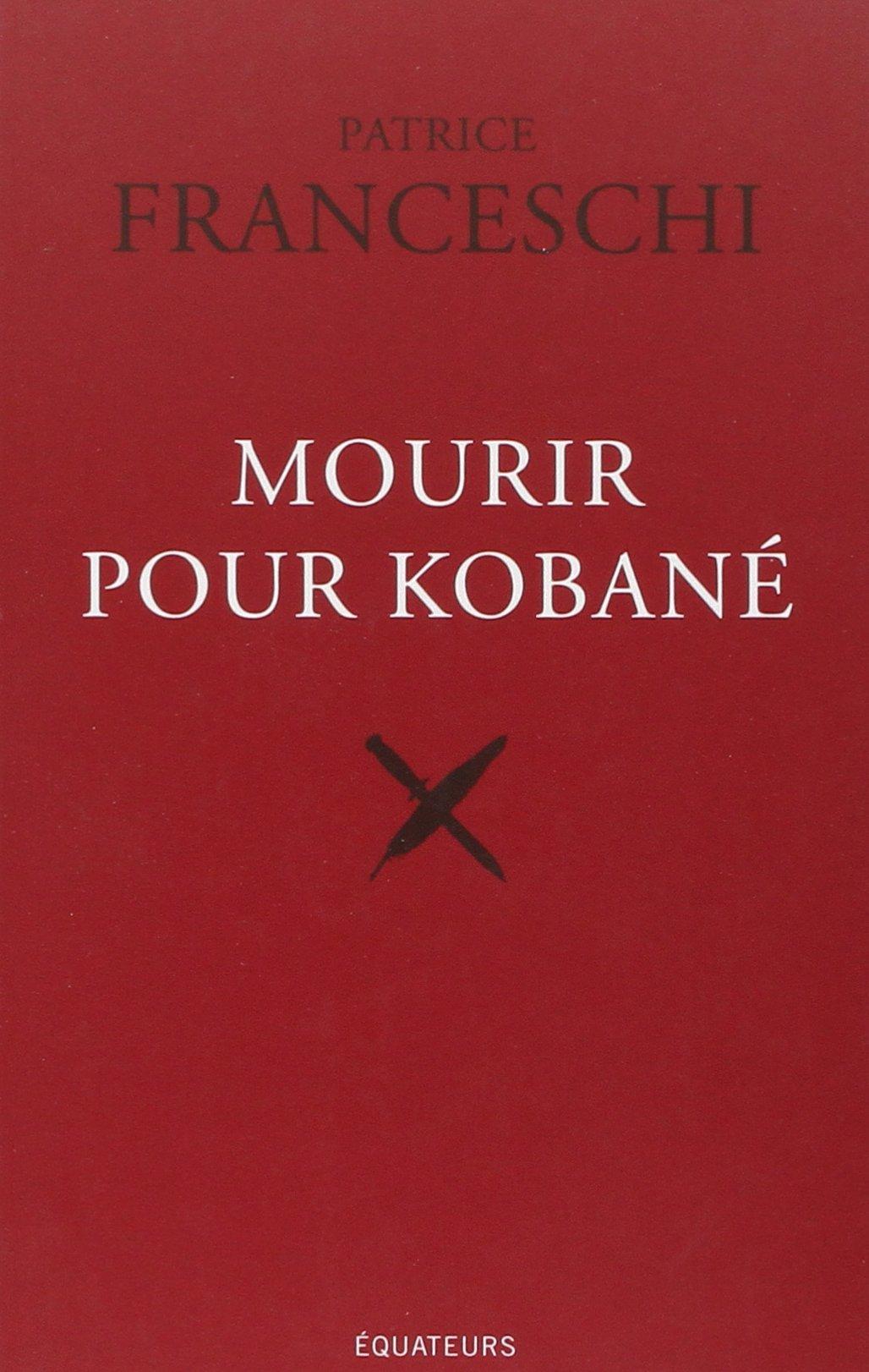 littérature,écrivain,aventure,mer,patrice franceschi,goncourt,nouvelle,kobane,kurdes,syrie