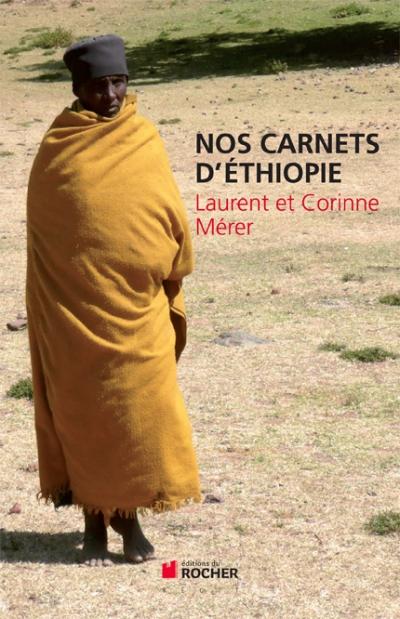 laurent mérer,corinne mérer,nos carnets d'ethiopie,afrique,ethiopie