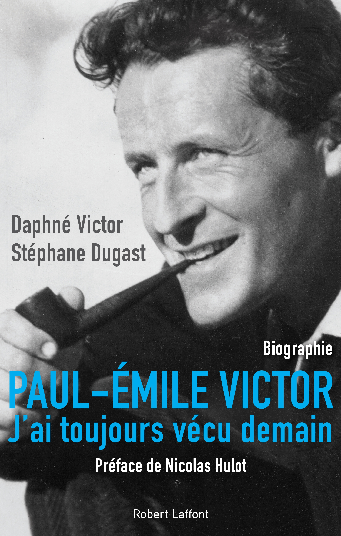 COUV Bio Paul-Emile Victor DUGAST VICTOR.jpg