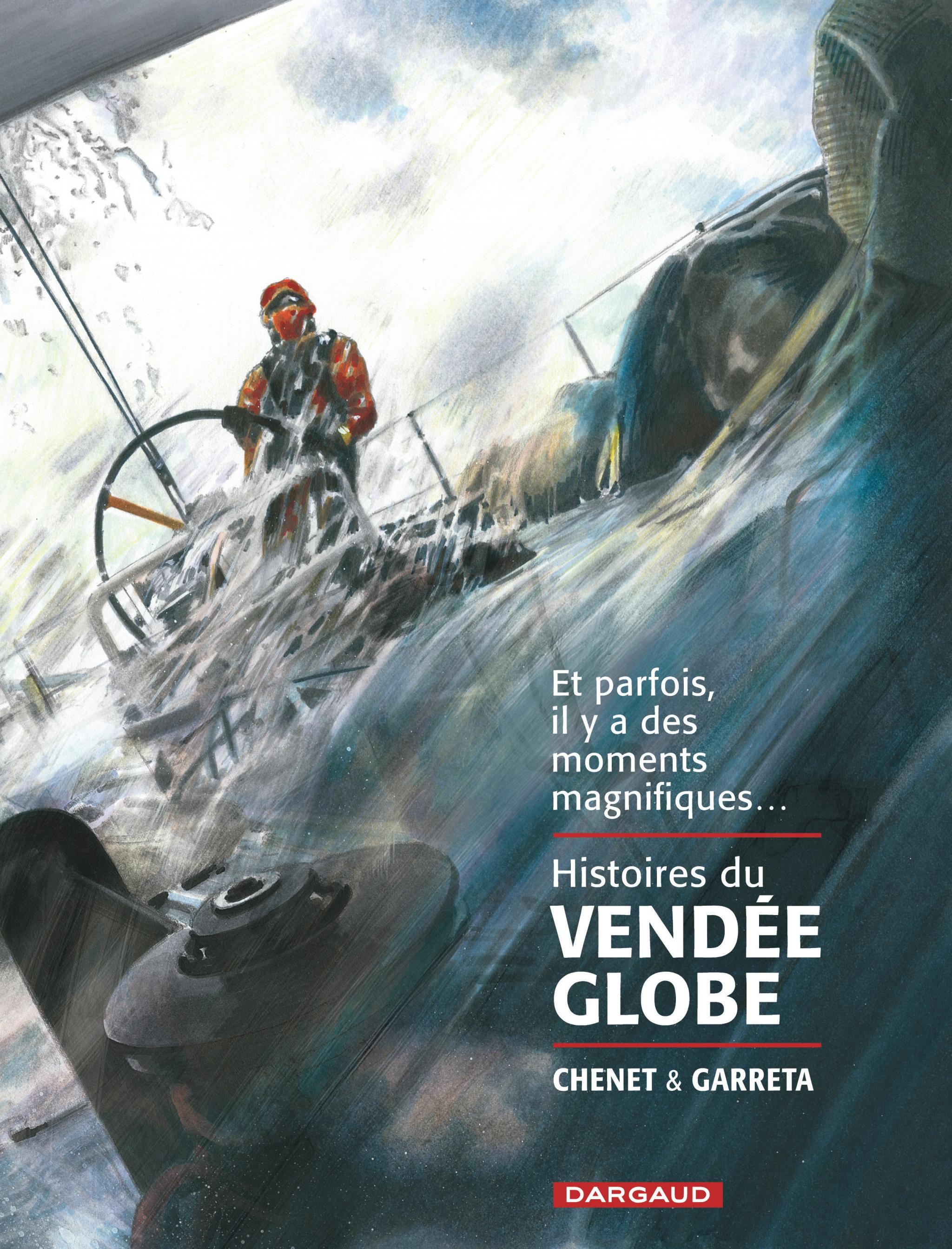 album,bd,histoires,course au large,compétition,vendee globe,du vendee globe renaud garreta,dessins,alexandre chenet,scenario,dargaud
