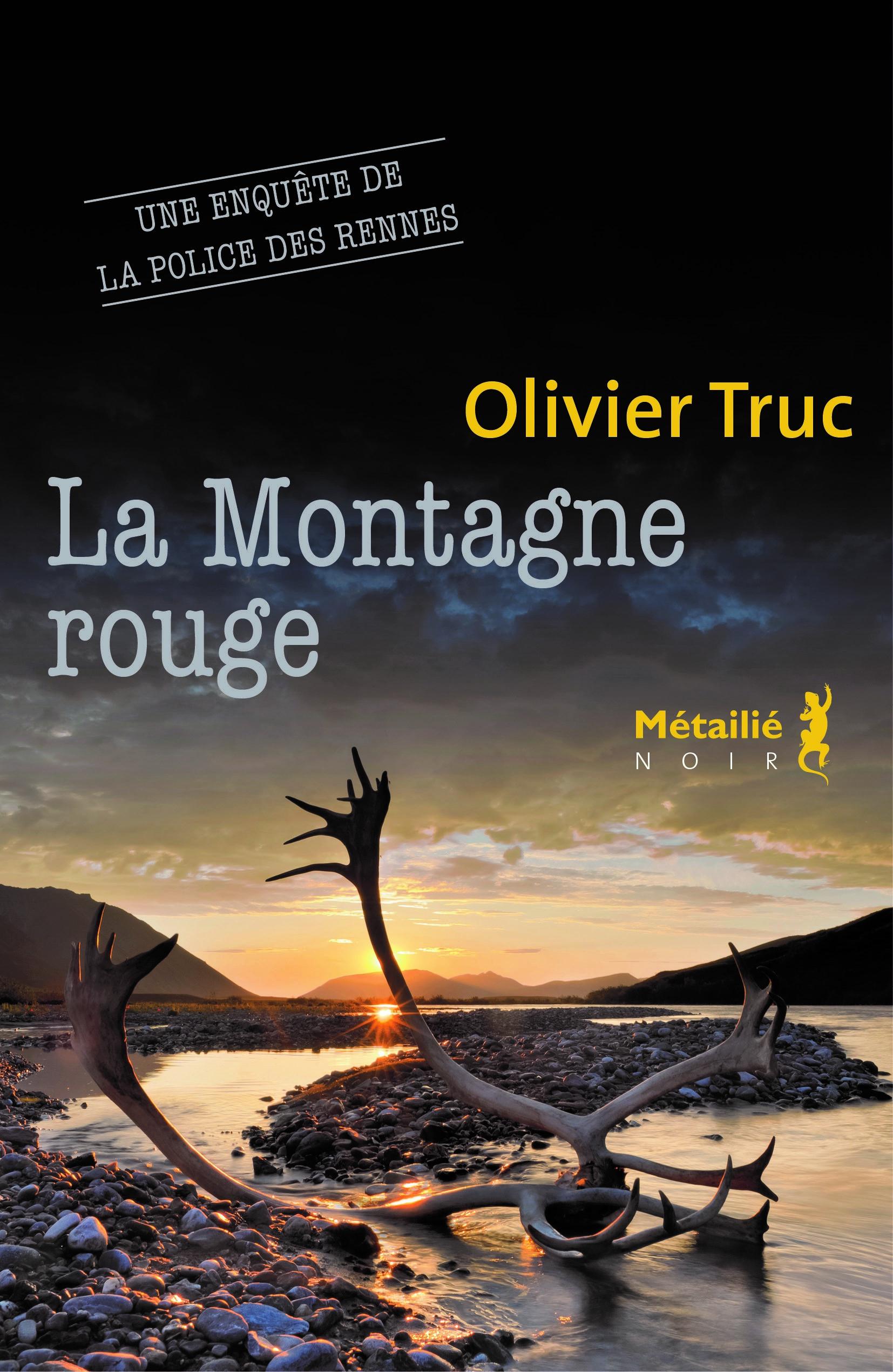 roman,aventures,laponie,la montagne rouge,olivier truc,métaillé,polar,police des rennes