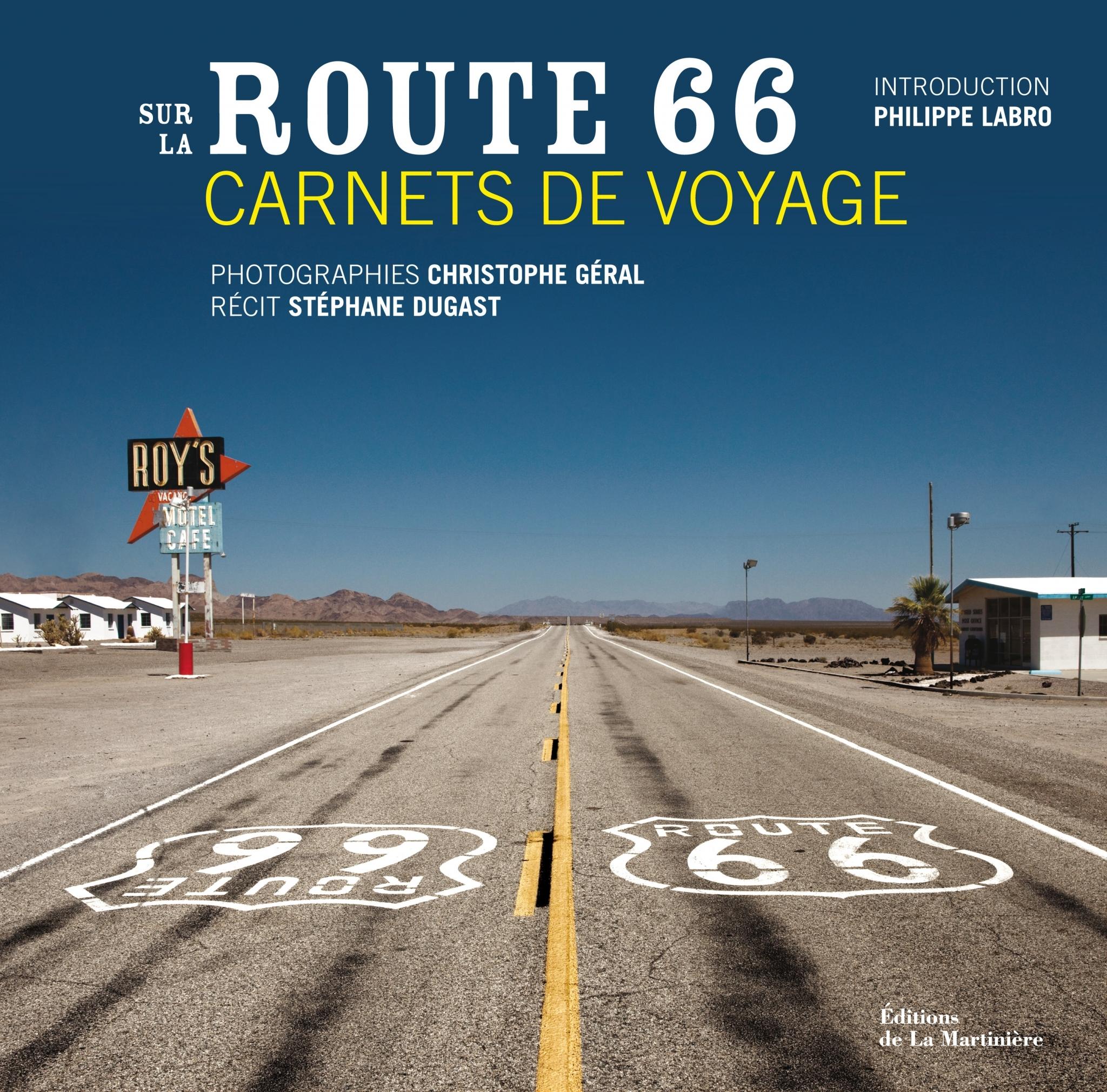 route 66,amérique,usa,chicago,los angeles,christophe geral,stéphane dugast,aventure,moto