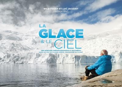 la glace et le ciel,glaciologie,luc jacquet,wild touch,claude lorius,sciences