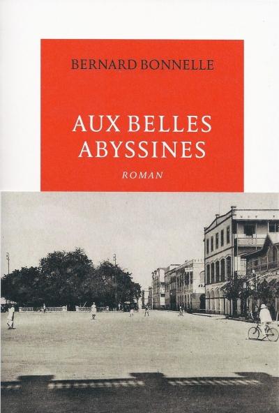 aux belles abyssines »,bernard bonnelle,1939,colonie,djibouti,somalis,roman,littérature,aventure,la table ronde