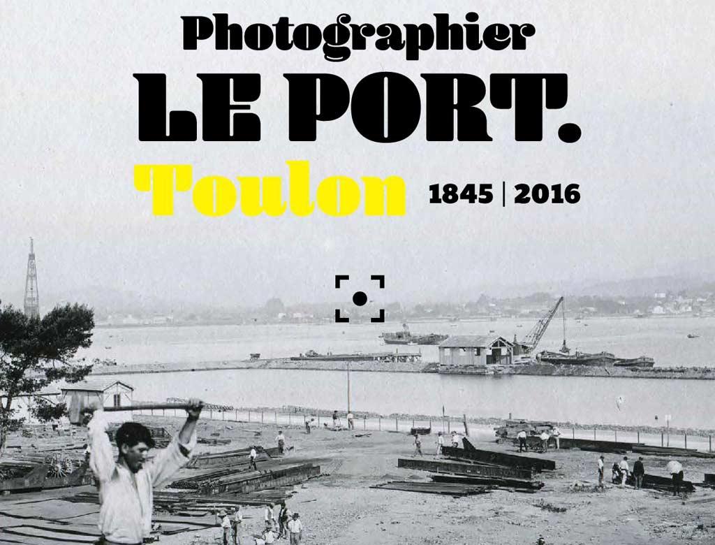 exposition,musée de la marine,photographier,le port,toulon,1845,2016