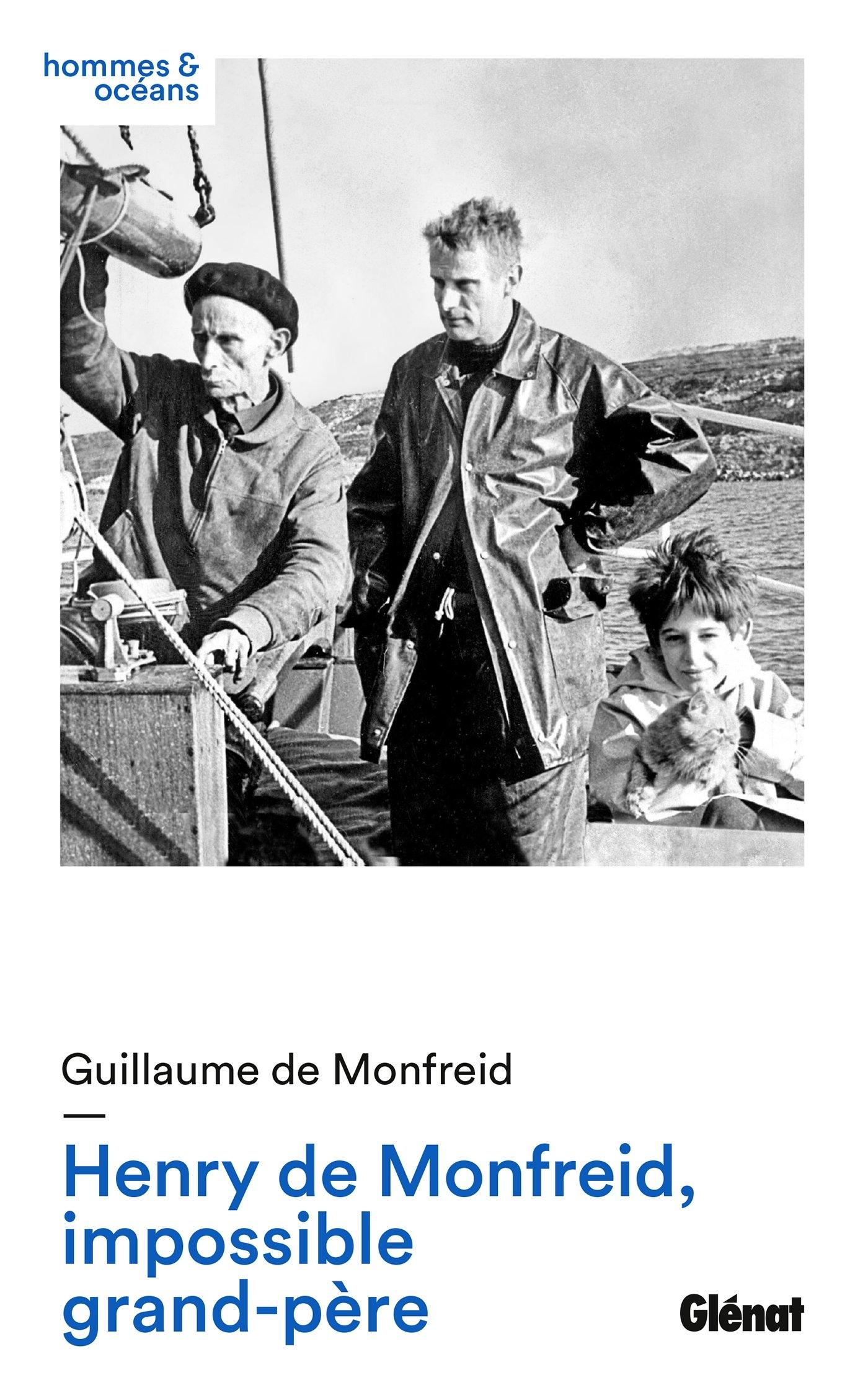 biographie,explorateur,henry de-monfreid,voyages,corne afrique,mer rouge,impossible grand-père,glenat 2017